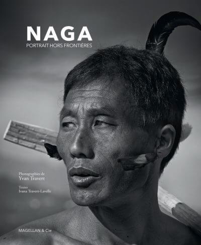 Naga, Portrait Hors Frontières - Couverture Livre - Collection Merveilles du monde - Éditions Magellan & Cie