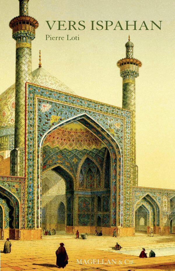 Vers Ispahan - Couverture Livre - Collection Les Explorateurs - Éditions Magellan & Cie