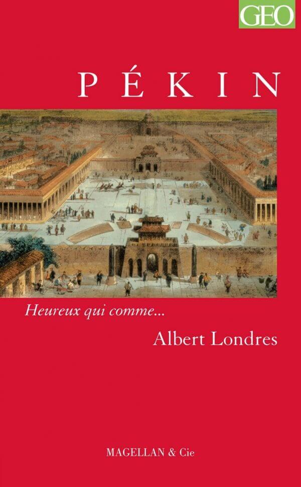 Pékin - Couverture Livre - Collection Heureux qui comme... - Éditions Magellan & Cie