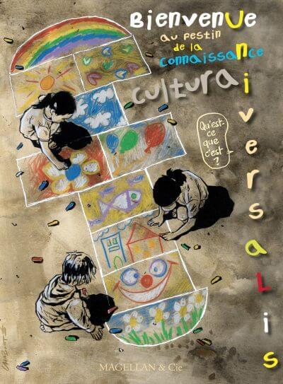 Universalis Cultura - Bienvenue Au Festin De La Connaissance - Couverture Livre - Collection Jeunesse > Albums, Les P'tits Magellan: à partir de 3 ans - Éditions Magellan & Cie