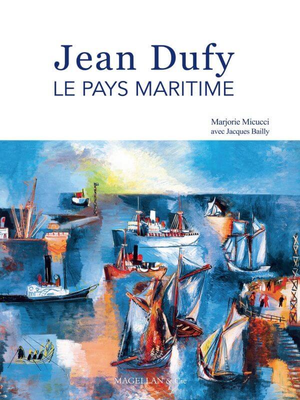 Jean dufy, Le Pays Maritime - Couverture Livre - Collection Spectacles vivants - Éditions Magellan & Cie