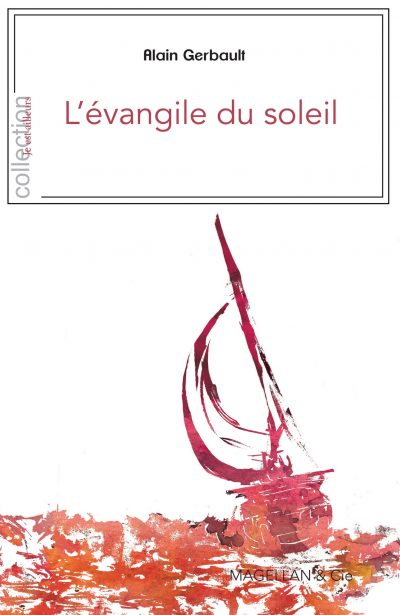 L'évangile du Soleil - Couverture Livre - Collection Je est ailleurs - Éditions Magellan & Cie