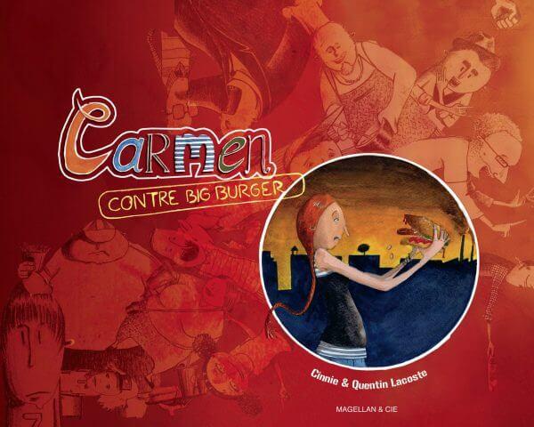 Carmen Contre Big Burger - Couverture Livre - Collection Jeunesse > Albums, Les P'tits Magellan: à partir de 3 ans - Éditions Magellan & Cie