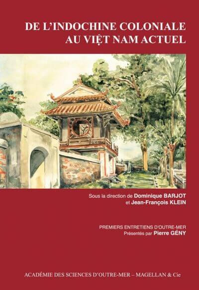 De L'indochine Coloniale Au Vietnam Actuel - Couverture Livre - Collection Mémoires d'institutions - Éditions Magellan & Cie