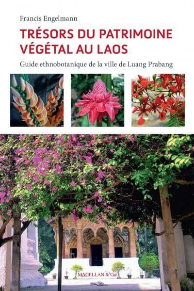 Trésors du Patrimoine Végétal Au Laos - Couverture Livre - Collection Merveilles du monde - Éditions Magellan & Cie