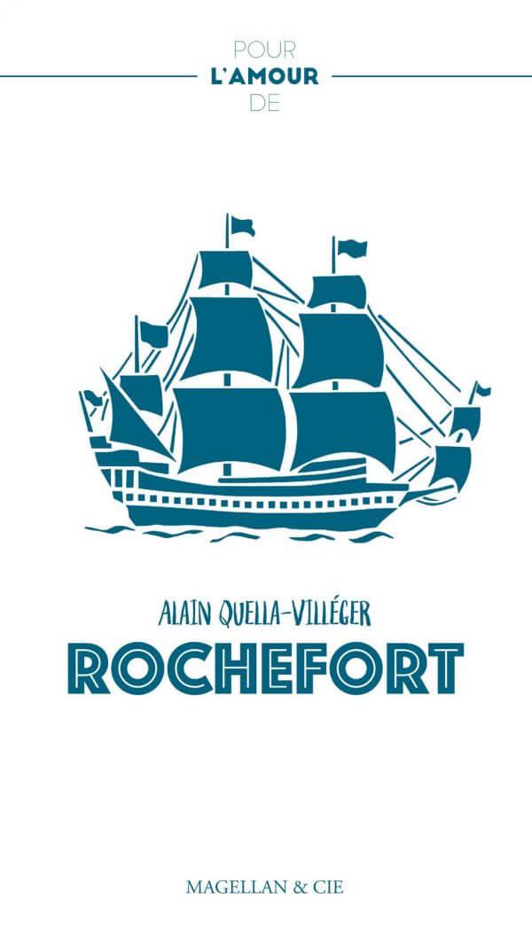 Rochefort - Couverture Livre - Collection Pour l'amour de - Éditions Magellan & Cie