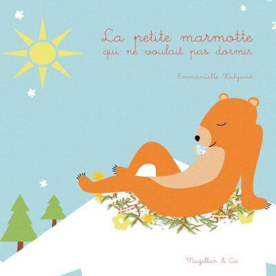 La Petite Marmotte Qui Ne Voulait Pas Dormir - Couverture Livre - Collection Jeunesse > Albums, Les P'tits Magellan: à partir de 3 ans - Éditions Magellan & Cie