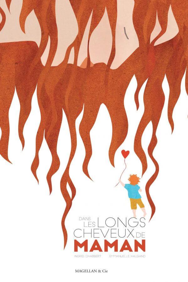 Dans Les Longs Cheveux De Maman - Couverture Livre - Collection Jeunesse > Albums, Les P'tits Magellan: à partir de 3 ans - Éditions Magellan & Cie