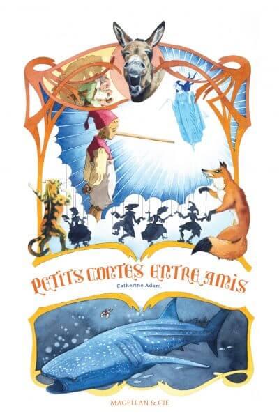Petits Contes Entre Amis - Couverture Livre - Collection Jeunesse > Albums, Les P'tits Magellan: à partir de 3 ans - Éditions Magellan & Cie