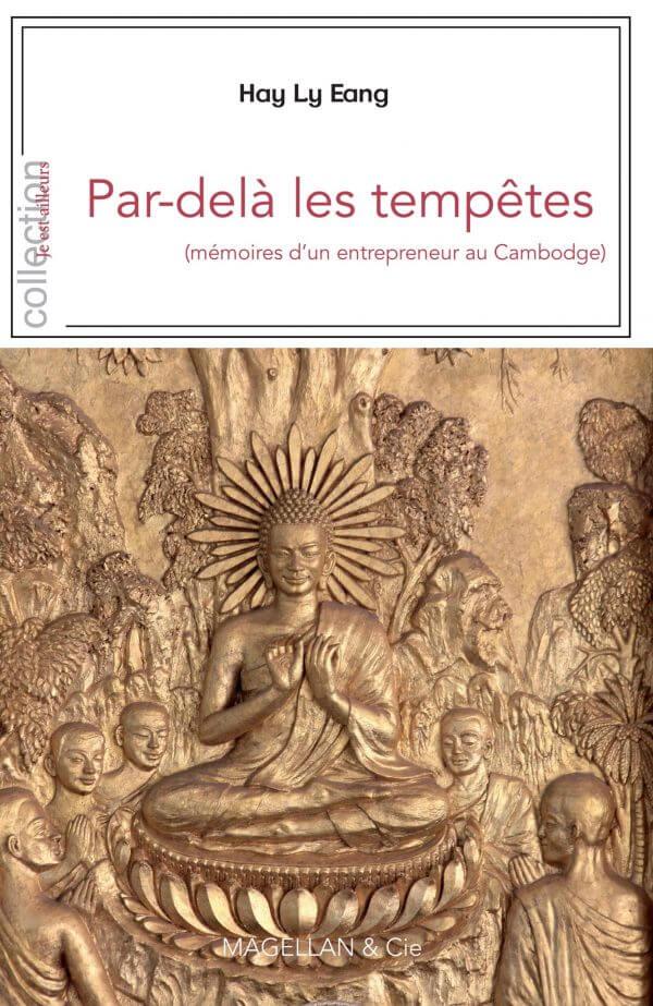 Par-Delà Les Tempêtes (Mémoires D'un Entrepreneur Au Cambodge) - Couverture Livre - Collection Je est ailleurs - Éditions Magellan & Cie