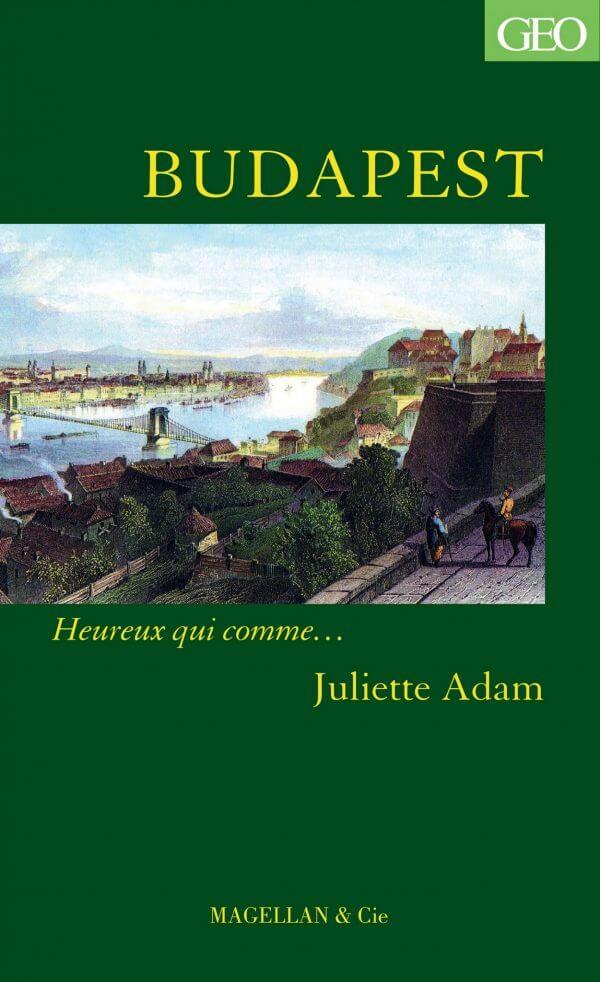 Budapest - Couverture Livre - Collection Heureux qui comme... - Éditions Magellan & Cie