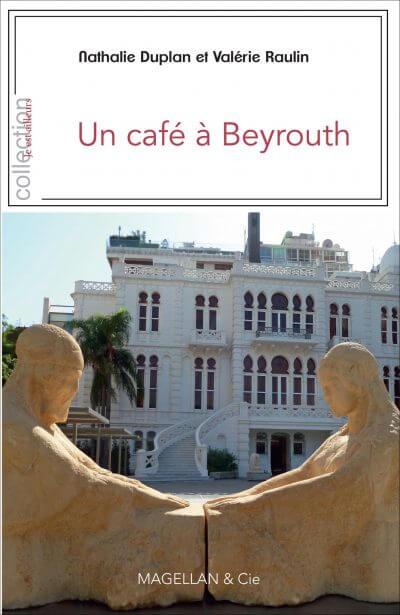 Un Café À Beyrouth - Couverture Livre - Collection Je est ailleurs - Éditions Magellan & Cie