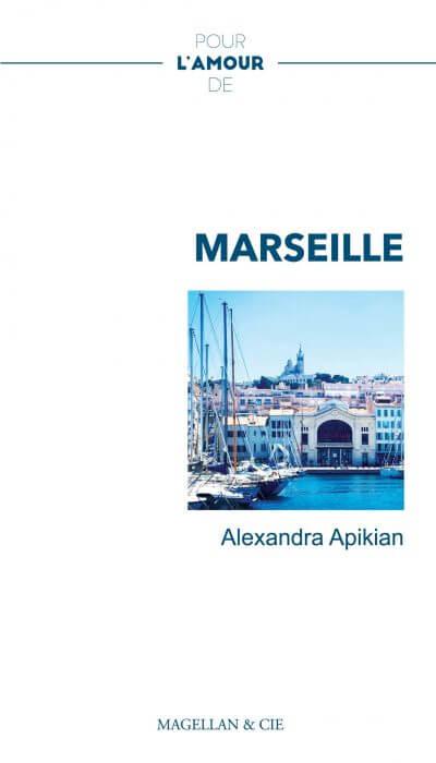 Pour L'amour De Marseille - Couverture Livre - Collection Pour l'amour de - Éditions Magellan & Cie