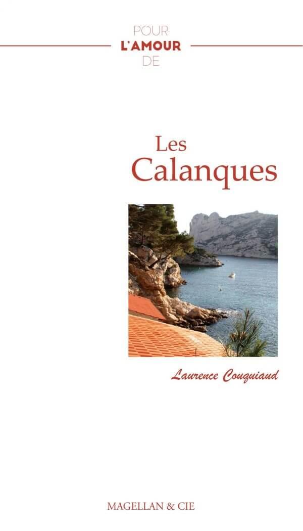 Les Calanques - Couverture Livre - Collection Pour l'amour de - Éditions Magellan & Cie