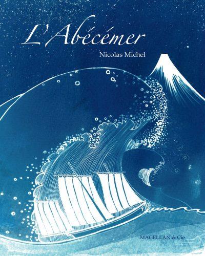 L'abécémer - Couverture Livre - Collection Jeunesse > Albums, Les P'tits Magellan: à partir de 3 ans - Éditions Magellan & Cie