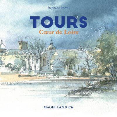 Tours, Cœur De Loire - Couverture Livre - Collection Coups de crayon - Éditions Magellan & Cie