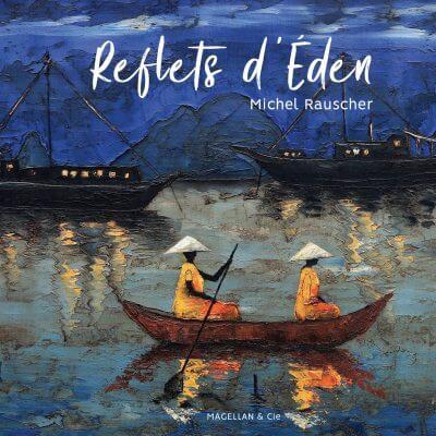 Reflets D'éden - Couverture Livre - Collection Coups de crayon - Éditions Magellan & Cie