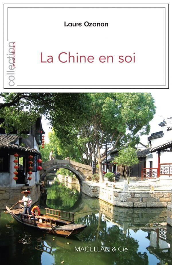 La Chine En Soi - Couverture Livre - Collection Je est ailleurs - Éditions Magellan & Cie