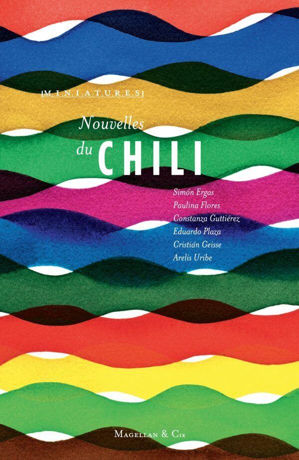 Nouvelles du Chili - Couverture Livre - Collection Miniatures - Éditions Magellan & Cie