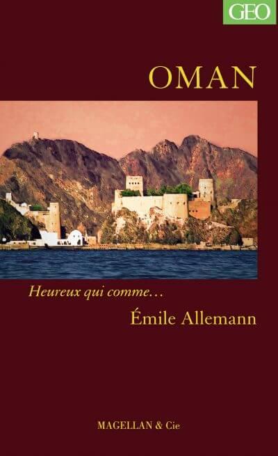Oman - Couverture Livre - Collection Heureux qui comme... - Éditions Magellan & Cie