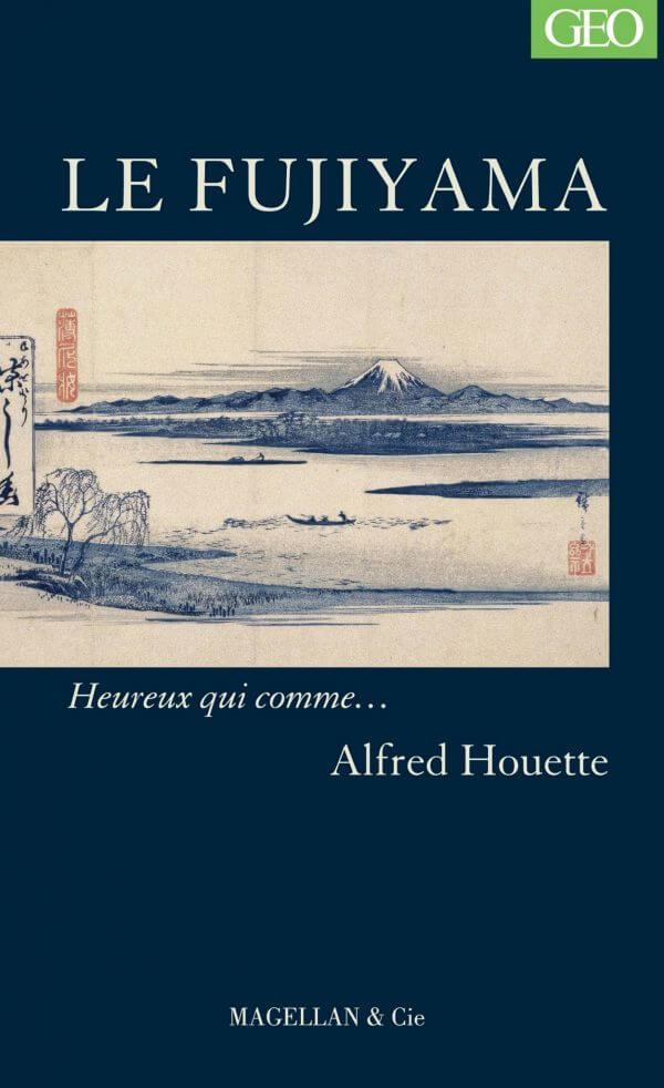 Le Fujiyama - Couverture Livre - Collection Heureux qui comme... - Éditions Magellan & Cie