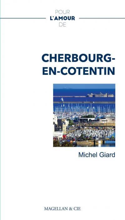 Pour L'amour De Cherbourg-En-Cotentin - Couverture Livre - Collection Pour l'amour de - Éditions Magellan & Cie