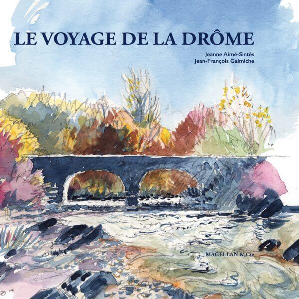 Le Voyage De La Drôme - Couverture Livre - Collection Coups de crayon - Éditions Magellan & Cie