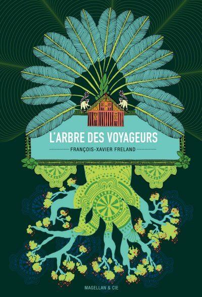 L'arbre Des Voyageurs - Couverture Livre - Collection Jeunesse > Albums, Les P'tits Magellan: à partir de 3 ans - Éditions Magellan & Cie