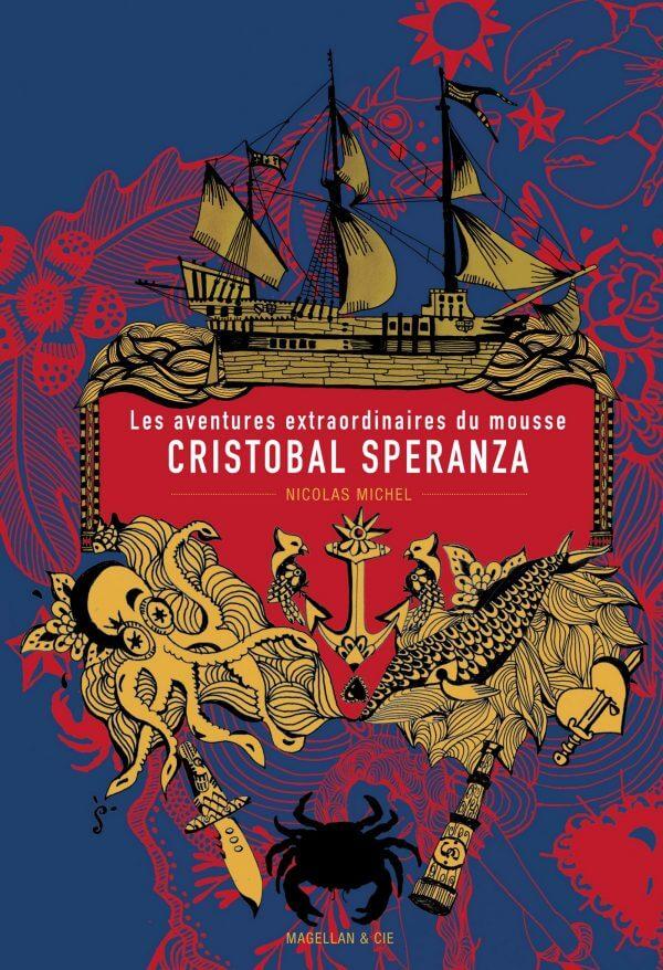 Les Aventures Extraordinaires du Mousse Cristobal Speranza - Couverture Livre - Collection Jeunesse > Albums, Les P'tits Magellan: à partir de 3 ans - Éditions Magellan & Cie