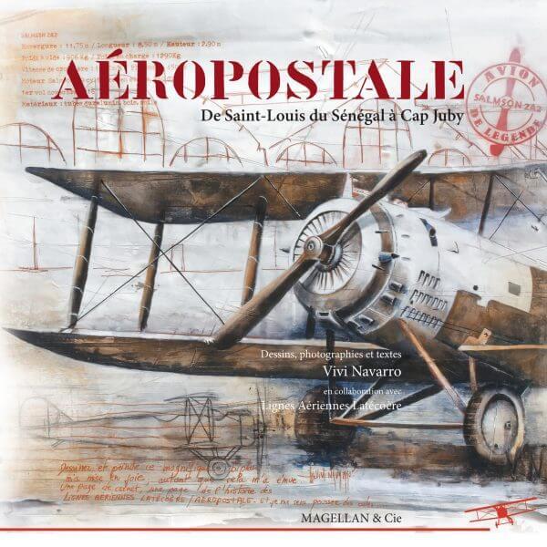 Aéropostale, De Saint-Louis du Sénégal Au Cap Juby - Couverture Livre - Collection Coups de crayon - Éditions Magellan & Cie