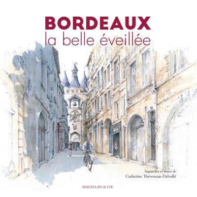Bordeaux, La Belle Éveillée - Couverture Livre - Collection Coups de crayon - Éditions Magellan & Cie