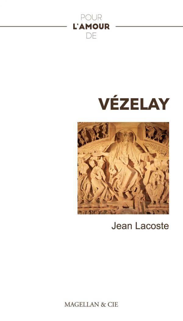 Pour L'amour De Vézelay - Couverture Livre - Collection Pour l'amour de - Éditions Magellan & Cie