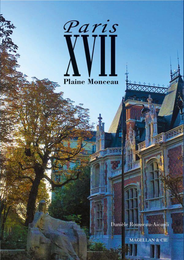 Paris Xvii - Plaine Monceau - Couverture Livre - Collection Merveilles du monde - Éditions Magellan & Cie