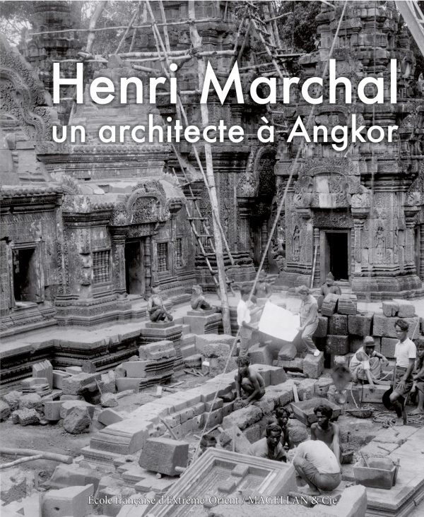Henri Marchal, Un Architecte À Angkor - Couverture Livre - Collection Mémoires d'institutions - Éditions Magellan & Cie