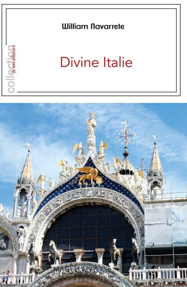 Divine Italie - Couverture Livre - Collection Je est ailleurs - Éditions Magellan & Cie