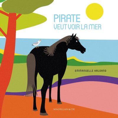 Pirate Veut Voir La Mer - Couverture Livre - Collection Jeunesse > Albums, Les P'tits Magellan: à partir de 3 ans - Éditions Magellan & Cie