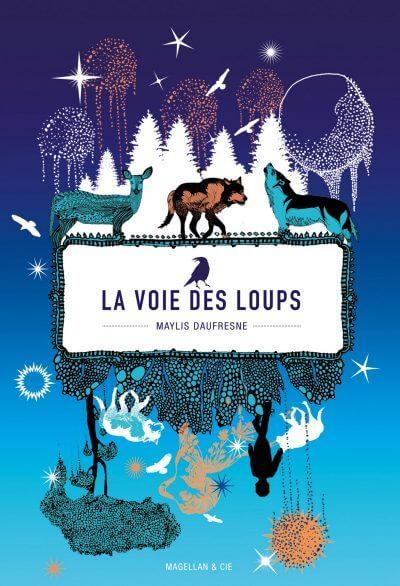 La Voie Des Loups - Couverture Livre - Collection Jeunesse > Albums, Les P'tits Magellan: à partir de 3 ans - Éditions Magellan & Cie