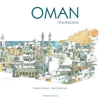 Oman, Impressions - Couverture Livre - Collection Coups de crayon - Éditions Magellan & Cie