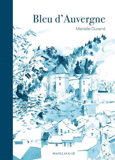 Bleu D'auvergne - Couverture Livre - Collection Coups de crayon - Éditions Magellan & Cie