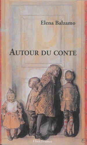 Autour du conte - Couverture Livre - Collection Hors collection - Éditions Magellan & Cie
