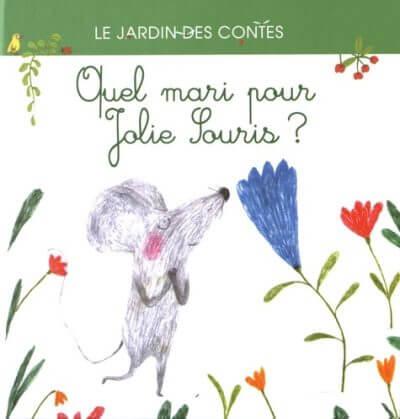 Quel mari pour Jolie Souris ? - Couverture Livre - Collection Jeunesse > Albums de contes - Éditions Magellan & Cie