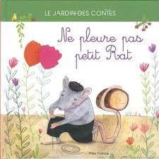 Ne pleure pas, petit Rat - Couverture Livre - Collection Jeunesse > Albums de contes - Éditions Magellan & Cie