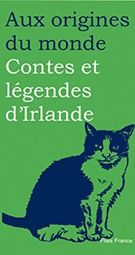 Contes et légendes d'Irlande - Couverture Livre - Collection Jeunesse > Aux origines du monde - Éditions Magellan & Cie