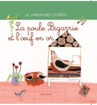 La Poule Bégarie et l'Oeuf en Or - Couverture Livre - Collection Jeunesse, Albums de Contes - Éditions Magellan & Cie
