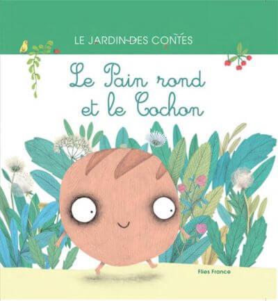 Le pain rond et le cochon - Couverture Livre - Collection Jeunesse > Albums de contes - Éditions Magellan & Cie