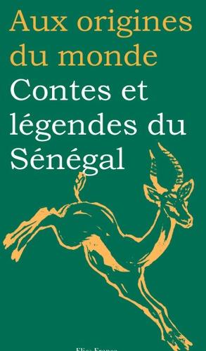 Contes et légendes du Sénégal - Couverture Livre - Collection Jeunesse > Aux origines du monde - Éditions Magellan & Cie