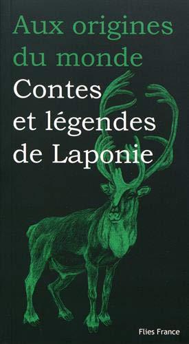 Contes et légendes de Laponie - Couverture Livre - Collection Jeunesse > Aux origines du monde - Éditions Magellan & Cie
