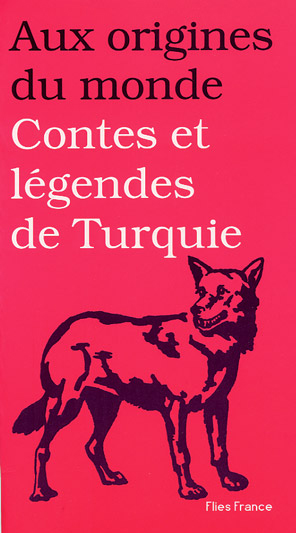 Contes et légendes de Turquie - Couverture Livre - Collection Jeunesse > Aux origines du monde - Éditions Magellan & Cie