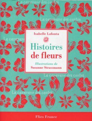 Histoires de fleurs - Couverture Livre - Collection Jeunesse > La caravane des contes - Éditions Magellan & Cie