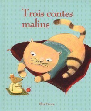 Trois contes malins - Couverture Livre - Collection Jeunesse > Albums de contes - Éditions Magellan & Cie